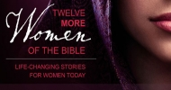 Ladies Sunday School: Twelve More Women of the Bible