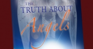 The Truth About Angels: God's Ministering Spirits